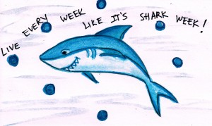 """Live Every Week Like It's Shark Week!"""