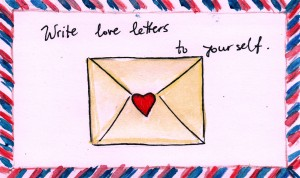 Write love letters to yourself.