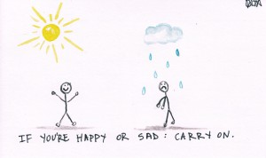 if you're happy or sad: carry on.