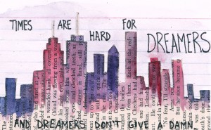 times are hard for dreamers…